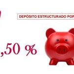 Nuevo Depósito Estructurado Popular 18 de Banco Popular: ¡con un cupón de hasta un 3,50 %!