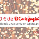 Openbank regala un bono de 50 € para El Corte Inglés