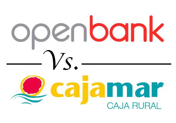 Comparativa mejores cuentas sin comisiones openbank vs cajamar