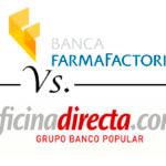 Comparativa cuentas de ahorro: Banca Farmafactoring vs. Oficinadirecta