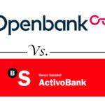 Comparativa cuentas online sin nómina: Openbank vs. ActivoBank