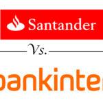 Comparativa cuentas corrientes remuneradas: Bankinter vs. Banco Santander
