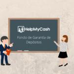 #AprendeConHelpMyCash el concepto de la semana: Fondo de Garantía de Depósitos
